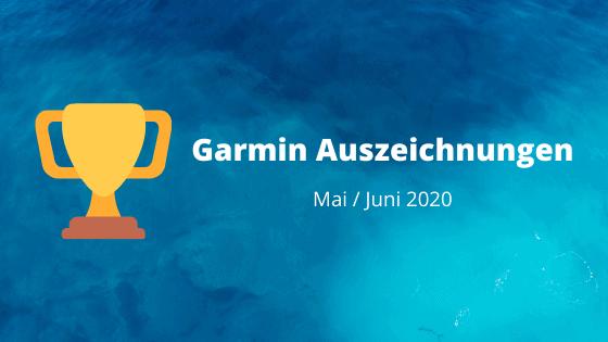 Neue Garmin Auszeichnungen im Juni 2020